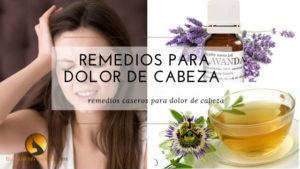 remedios caseros para tratar dolores de cabeza rapido